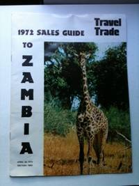 1972 Travel Trade Sales Guide To Zambia April 10, 1972 Section Two. Joel M. Abels