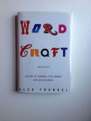 Word Craft The Art of Turning Little Words into Big Business. Alex Frankel