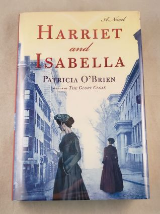 Harriet and Isabella. Patricia O'Brien