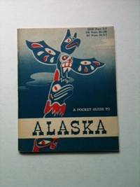 A Pocket Guide To Alaska. The Office Of Armed Forces Information, Education Department of Defense