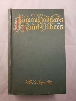 Roman Holidays and Others. William Dean Howells