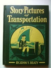 Story Pictures of Transportation and Communication. John Y. Beaty