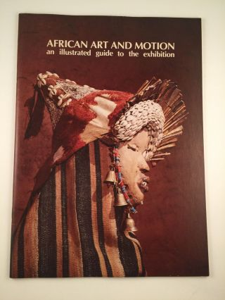 African Art and Motion an illustrated guide to the exhibition. Washington National Gallery of...