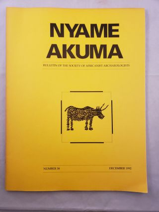 Nyame Akuma Bulletin Of The Society Of Africanist Archaeologists Number 38 December 1992. John Bower