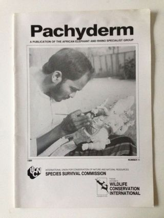 Pachyderm A Publication of the African Elephant and Rhino Specialist Group Number 11 1989. Dr....