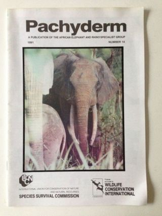 Pachyderm A Publication of the African Elephant and Rhino Specialist Group Number 14 1991. Dr....