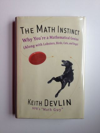 The Math Instinct Why You're a Mathematical Genius (Along with Lobsters, Birds, Cats, and...