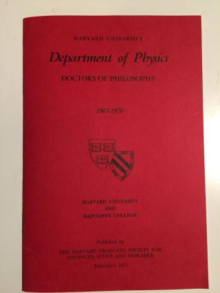 Harvard University Department of Physics Doctors of Philosophy 1965-1970 Harvard University and...