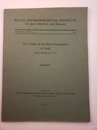 The Tomb of the Dated Inscription at Gedi Occasional Paper No. 14 Royal Anthropological...