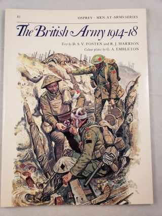 The British Army 1914-18 (Men-At-Arms Series #81). D. S. V. Fosten, G. A. Embleton.