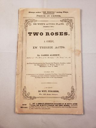 De Witt's Acting Plays Number 288 Two Roses- A Comedy in Three Acts. James Albery