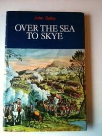 Over the Sea to Skye The Forty-Five. John Selby.