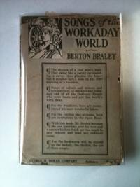 Songs of the Workaday World. Braley. Berton