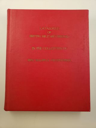 Catalogue of British Military Medals in the Collection of Rev Ralph A Fitzpatrick. Rev Ralph A. Fitzpatrick.