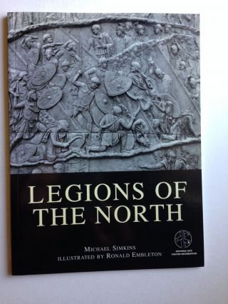 Legions of the North. Michael Simkins, Ronald Embleton.