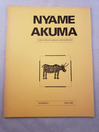 Nyame Akuma A Bulletin of African Archaeologists Number 33 June 1990. John Bower