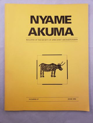 Nyame Akuma Bulletin of the Society of Africanist Archaeologists Number 37 June 1992. John Bower