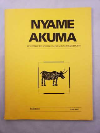 Nyame Akuma Bulletin of the Society of Africanist Archaeologists Number 39 June 1993. John Bower