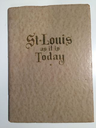 St. Louis as it is Today. Industrial Club, St. Louis Chamber of Commerce