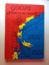 Goops & How To Be Them. Gelett Burgess