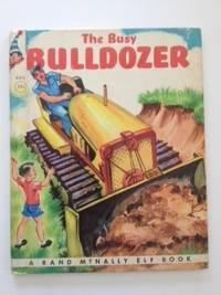 The Busy Bulldozer. James and Browning, Dorothy Grider