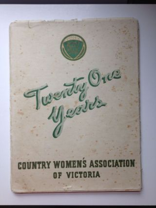 Twenty One Years. Country Wmen's Association of Victoria
