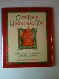 Cats Love Christmas Too A Seasonal Celebration in Poetry and Prose. Isabelle Brent