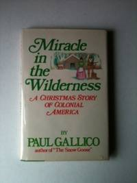 Miracle in the Wilderness A Christmas Story of Colonial America. Paul Gallico