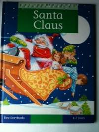 Santa Claus First Storybooks 4 - 7 years. Diane and Jackman, Gill Guile.