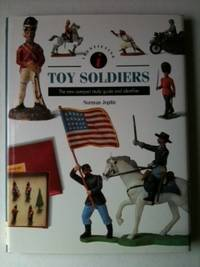 Identifying Toy Soldiers - The New Compact Study Guide and Identifier. Norman Joplin