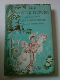 The Winter Flower and Other Fairy Stories. Anne and Montrose, Mircea Vasiliu