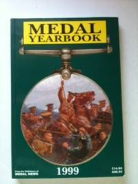 The Medal Yearbook 1999. James Mackay, John W. Mussell.