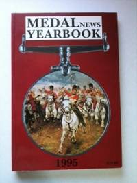 The Medal News Yearbook 1995. James Mackay, John W. Mussell.