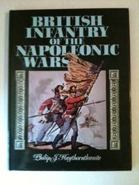 British Infantry Of The Napoleonic Wars. Philip Haythornthwaite.