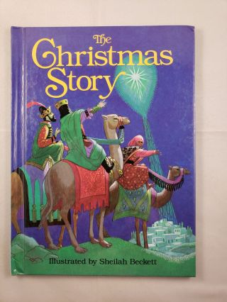The Christmas Story Based on the Gospels According to Saint Matthew and Saint Luke. Sheilah...