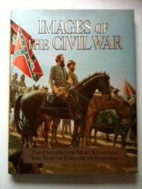 The Images of the Civil War. Mort Kunstler, James M. McPherson