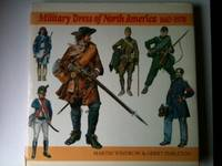 Military Dress of North America 1665-1970. Martin Windrow, Gerry Embleton