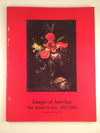 Images of America: The Painter's Eye, 1833-1925. Kansas: Aug 25 - Oct 13 Lawrence, 1991, three...