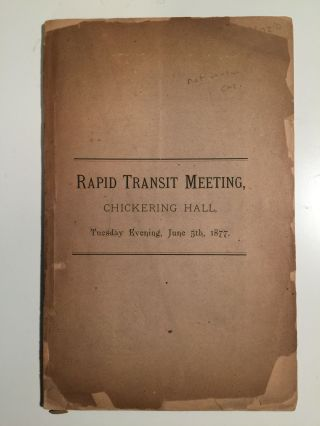 Rapid Transit Meeting, Chickering Hall, Tuesday Evening, June 5th, 1877. N/A.