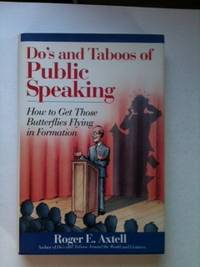 Do's and Taboos of Public Speaking How to Get Those Butterflies Flying in Formation. Roger E....