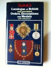 Spink's Catalogue of British and associated Orders, Decorations and Medals with valuations....