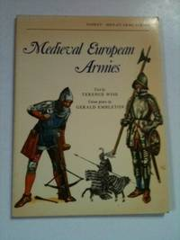 Medieval European Armies. Terence Wise, color, G. A. Embleton