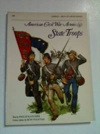 American Civil War Armies (4) State Troops. Philip Katcher, color, Ron Volstad
