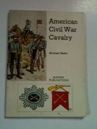 American Civil War Cavalry. Michael Blake