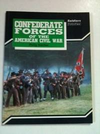 Confederate Forces of the American Civil War Fotofax. Philip Katcher