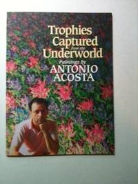 Trophies Captured from the Underworld Paintings by Antonio Acosta. Antonio Acosta, Joseph Caldwell