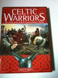 Celtic Warriors The armies of one of the first great peoples in Europe. Daithi O HOgain.