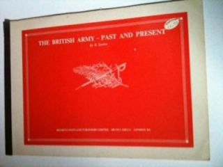 The British Army-Past and Present. R. Simkin.
