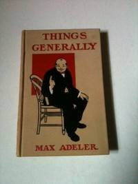 Things Generally. Max Adeler