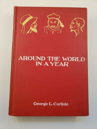 Around the World in a Year. George L. Carlisle